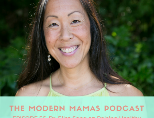 Episode #57 of the MMP – Dr. Elisa Song on Healthy Happy Kids